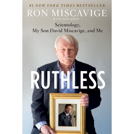 Ruthless : Scientology, My Son David Miscavige, and