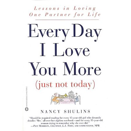 Every Day I Love You More (Just Not Today) -