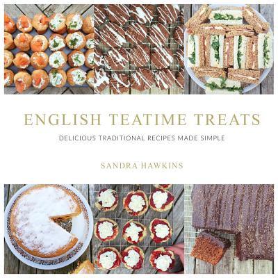 English Teatime Treats : Delicious Traditional Recipes Made Simple (Sandra Lee Recipes)