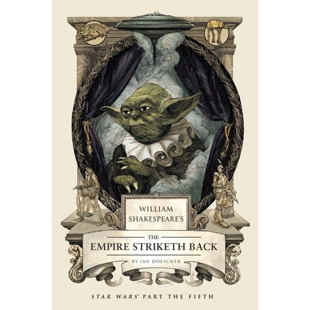William Shakespeare's The Empire Striketh Back : Star Wars Part the (March Of Empires War Of Lords Guide)