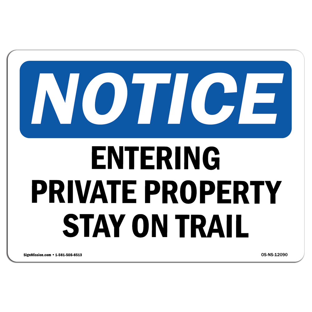 Entering Private Property Stay On Trail SignHeavy Duty OSHA Notice