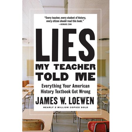 Your Teacher Com (Lies My Teacher Told Me : Everything Your American History Textbook Got)