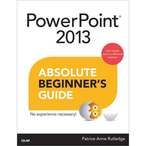 Powerpoint 2013 Absolute Beginner's Guide