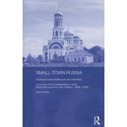 Basees/Routledge Russian and East European Studies: Small-Town Russia: Postcommunist Livelihoods and Identities: A Portrait of the Intelligentsia in Achit, Bednodemyanovsk and Zubtsov, 1999-2000 (Pape