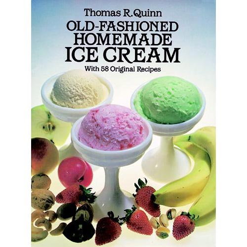 Old Fashioned Homemade Ice Cream: With 58 Original Recipes
