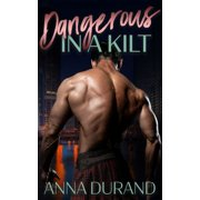 Dangerous in a Kilt - eBook