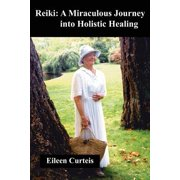 Reiki : A Miraculous Journey Into Holistic Healing