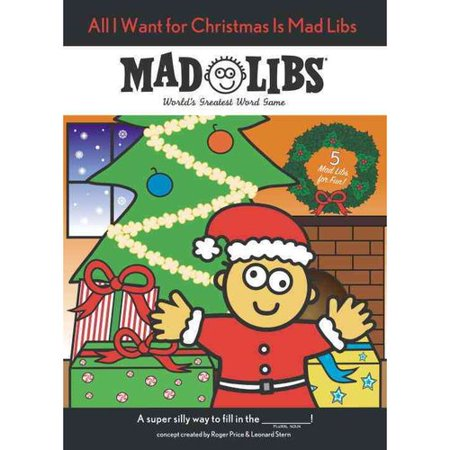 All I Want for Christmas Is Mad Libs by