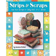 """Strips & Scraps: Use Your Scraps of 'jelly Roll' 2 1/2"""" Strips"""