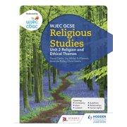CBAC TGAU Astudiaethau Crefyddol Uned 2 Crefydd a Themâu Moesegol (WJEC GCSE Religious Studies: Unit 2 Religion and Ethical Themes Welsh-language edition) - eBook