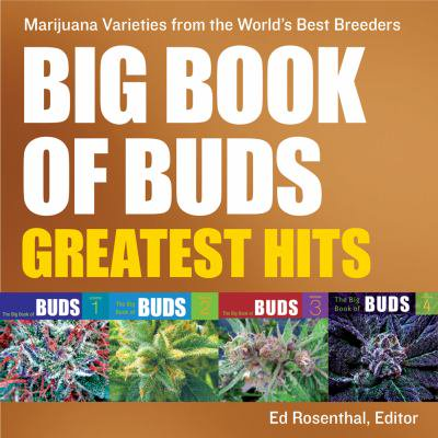 Big Book Of Buds Greatest Hits  Marijuana Varieties From The Worlds Best Breeders