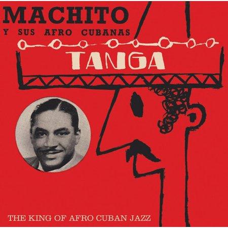 Tanga: King of Afro Cuban Jazz (Best Afro Cuban Music)