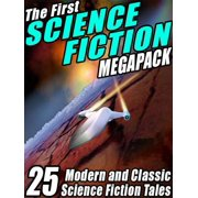 The First Science Fiction MEGAPACK - eBook