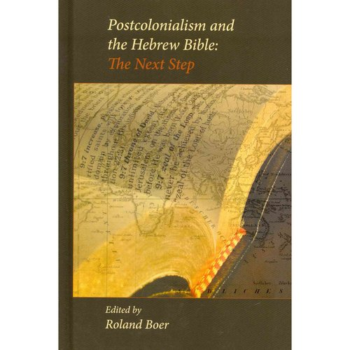 Postcolonialism and the Hebrew Bible: The Next Step