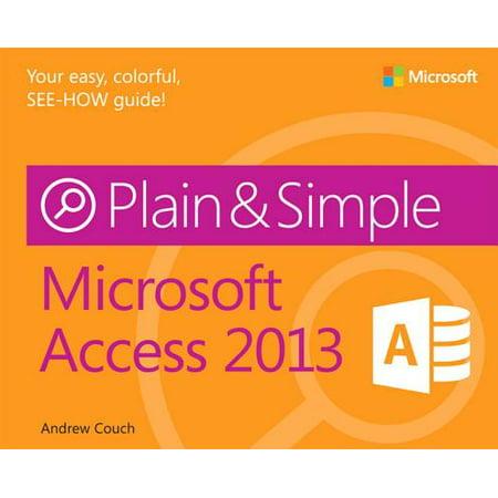 Microsoft Access 2013 Plain & Simple (Ms Access Book)