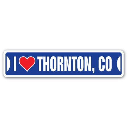 I LOVE THORNTON, COLORADO Street Sign co city state us wall road décor gift](Party City Thornton)