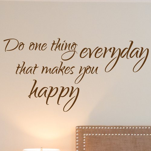 Fireside Home Do One Thing Everyday That Makes You Happy Wall Decal