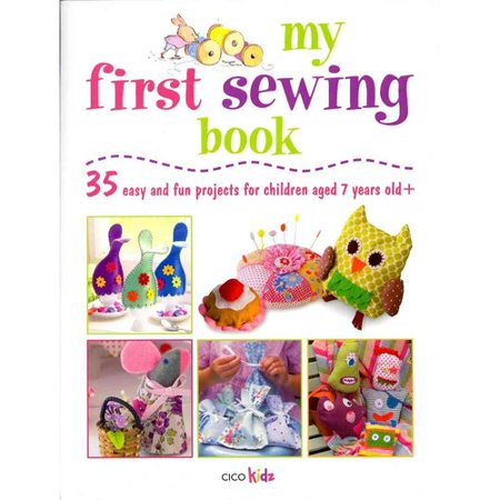 My First Sewing Book: 35 Easy and Fun Projects for Children Age 7 Years Old + - Halloween Projects For Two Year Olds