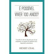 É POSSÍVEL VIVER 100 ANOS? - eBook