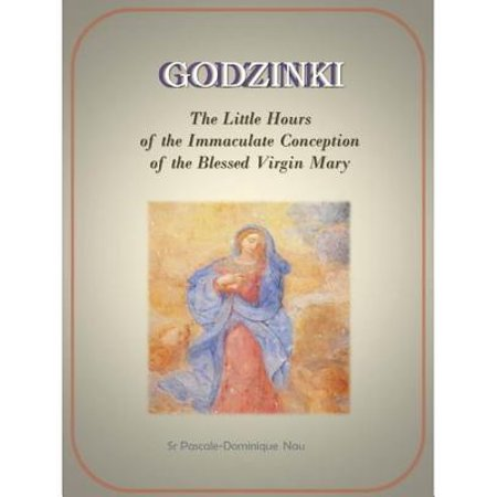 Godzinki: The Little Hours of the Immaculate Conception of the Blessed Virgin Mary - eBook