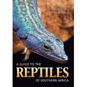 A Guide to the Reptiles of Southern Africa