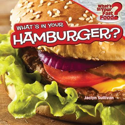 What's in Your Hamburger? (Best Hamburger In Phoenix)
