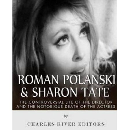 Roman Polanski   Sharon Tate  The Controversial Life Of The Director And Notorious Death Of The Actress