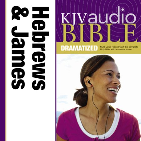 Dramatized Audio Bible - King James Version, KJV: (38) Hebrews and James -