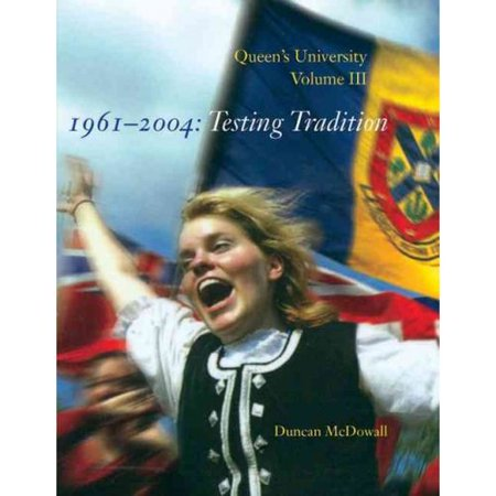 Queen's University: 1961-2004: Testing Tradition