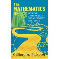 The Mathematics of Oz : Mental Gymnastics from Beyond the Edge