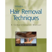 Milady's Hair Removal Techniques : A Comprehensive Manual