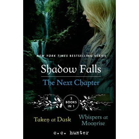 Shadow Falls: The Next Chapter : Taken at Dusk and Whispers at