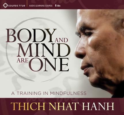 Body and Mind Are One : A Training in Mindfulness