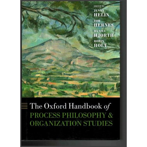 The Oxford Handbook of Process Philosophy and Organization Studies
