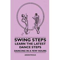 Swing Steps - Learn the Latest Dance Steps - Dancing in a Few Hours