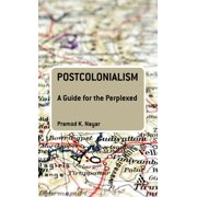 Guides for the Perplexed: Postcolonialism: A Guide for the Perplexed (Hardcover)
