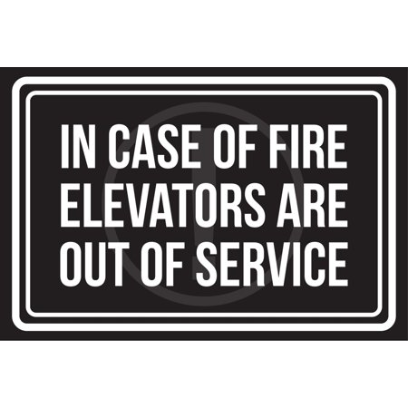 In Case Of Fire Elevators Are Out Of Service Black and ...