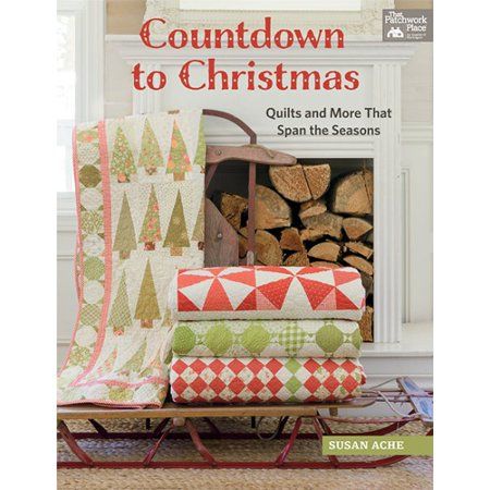Countdown to Christmas : Quilts and More That Span the Seasons ()
