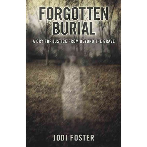 Forgotten Burial: A Cry for Justice from Beyond the Grave