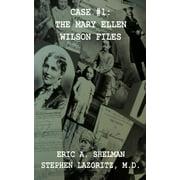 Case #1 : The Mary Ellen Wilson Files