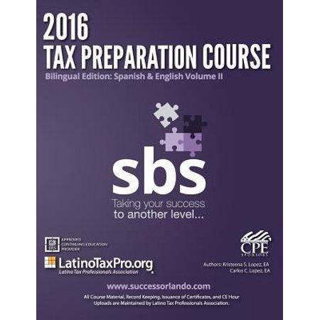 2016 Tax Preparation Course  Sbs Bilingual Edition  Spanish   English Volume Ii