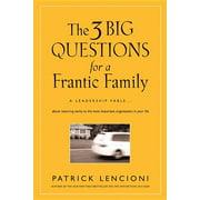 J-B Lencioni: The 3 Big Questions for a Frantic Family (Hardcover)
