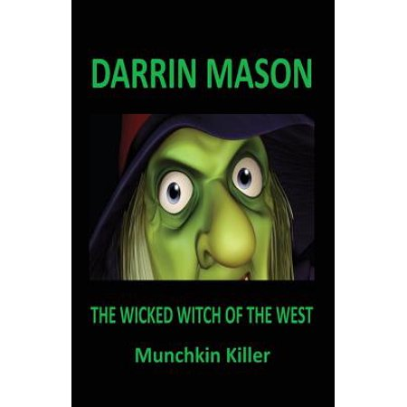 The Wicked Witch of the West : Munchkin Killer (Wicked Witch Of The West Name)
