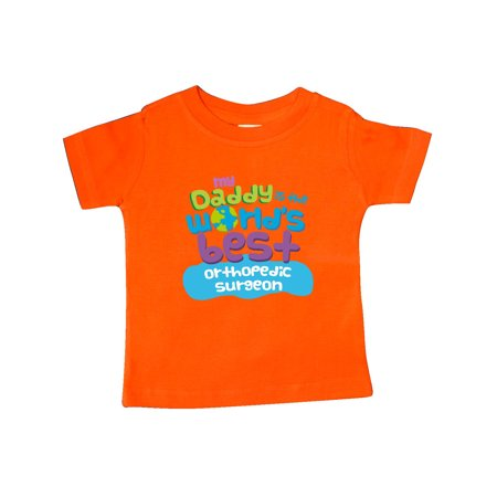 58857c177 Inktastic - My Daddy is the World's Best Orthopedic Surgeon Baby T-Shirt -  Walmart.com