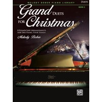 Grand Duets for Christmas, Bk 2 : 8 Elementary Arrangements for One Piano, Four Hands