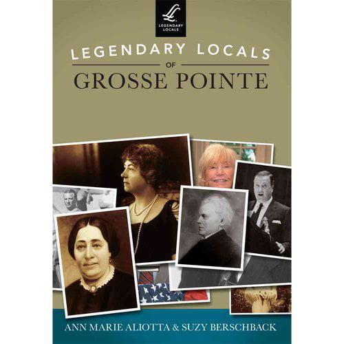 Legendary Locals of Grosse Pointe, Michigan