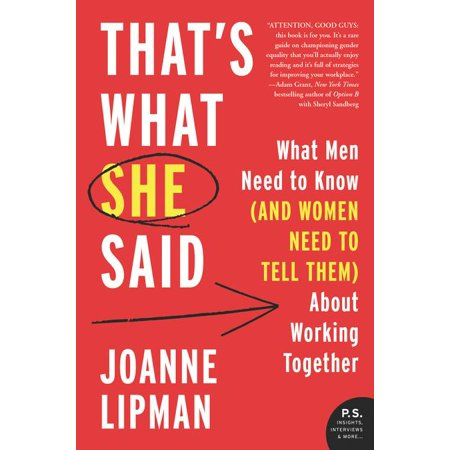 Thats What She Said Office (That's What She Said : What Men Need to Know (and Women Need to Tell Them) about Working Together )