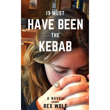 It Must Have Been The Kebab - eBook