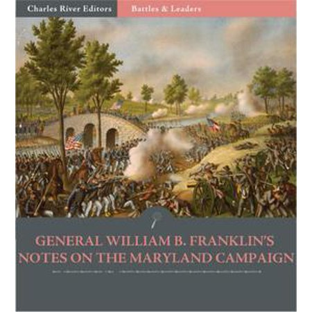 Battles & Leaders of the Civil War: General William B. Franklins Notes of the Maryland Campaign - eBook