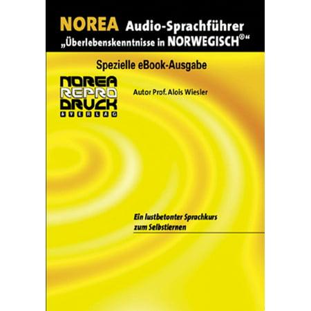 NOREA Norwegisch Audio-Sprachführer: Ein lustbetonter Audio-Sprachkurs zum Selbstlernen durch HÖREN-NACHSPRECHEN-SEHEN-MERKEN - eBook (Sehen Durch Sonnenbrille)